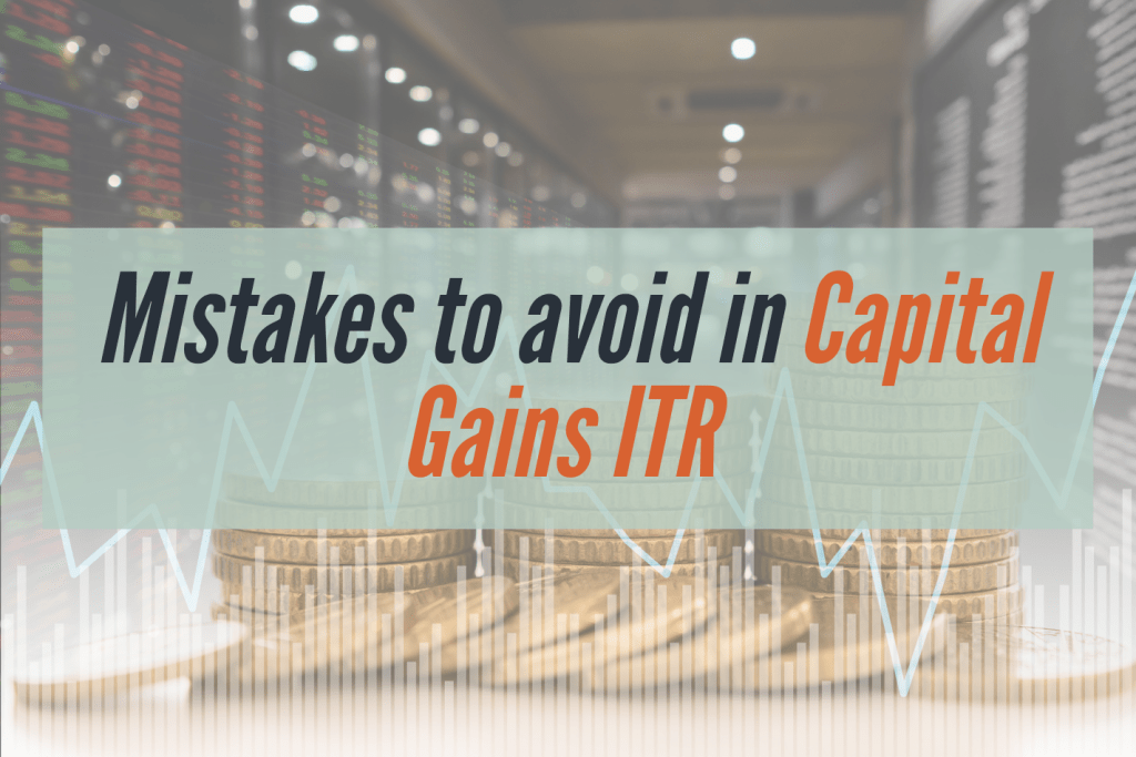 mistakes to avoid in capital gains ITR