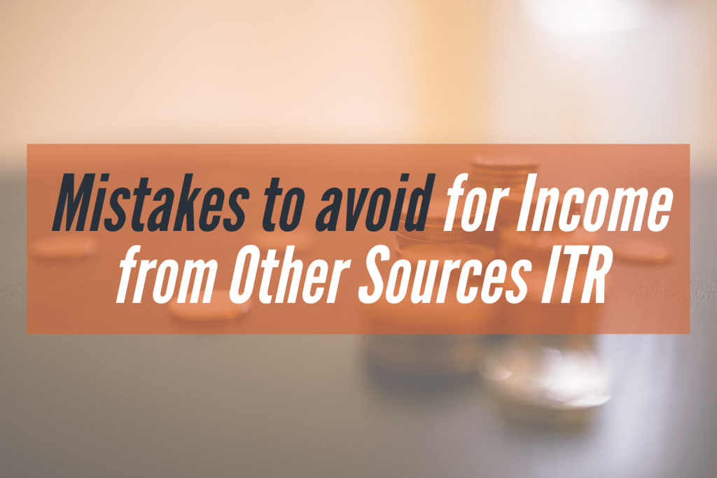 mistakes to avoid for income from other sources ITR