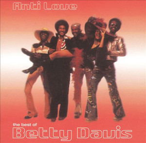 Betty Davis-Anti Love LP cover w Funk House band members