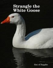 Strangle the White Goose