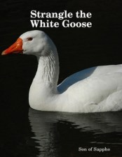 Strangle the White Goose