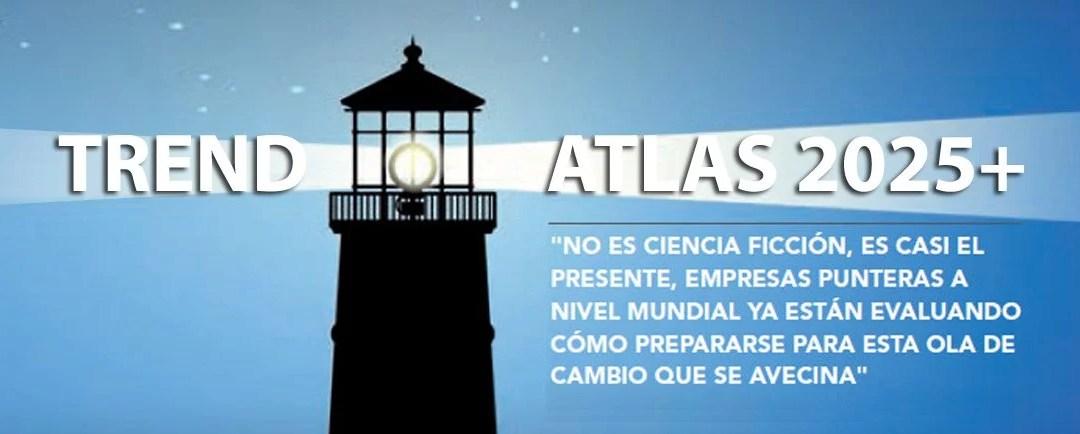 Atlas de las Tendencias 2025+