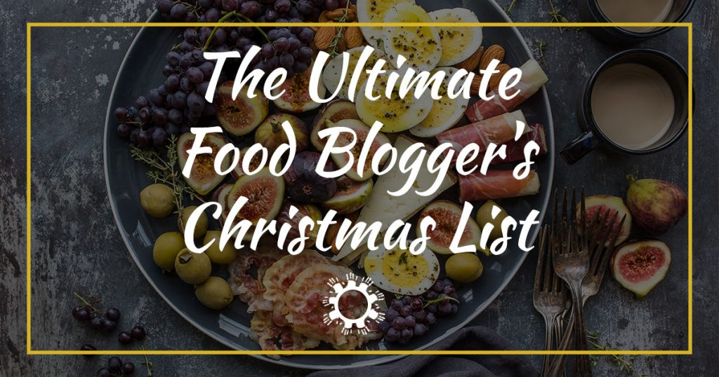 The Ultimate Food Blogger's Christmas List