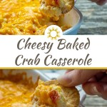 Cheesy Baked Crab Casserole in a white dish with a woman's hand holding a cracker with dip on it (with title overlay)