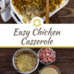 Easy chicken casserole with a wooden spoon in a white casserole dish with a white and brown towel behind all on a wooden surface (with title overlay)