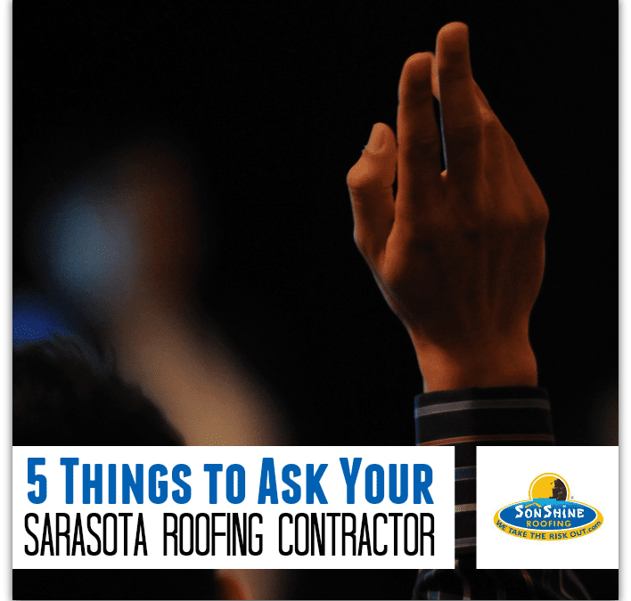 5 Things to Ask Your Sarasota Roofing Contractor