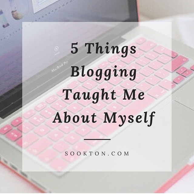 5 Things Blogging Taught Me About Myself