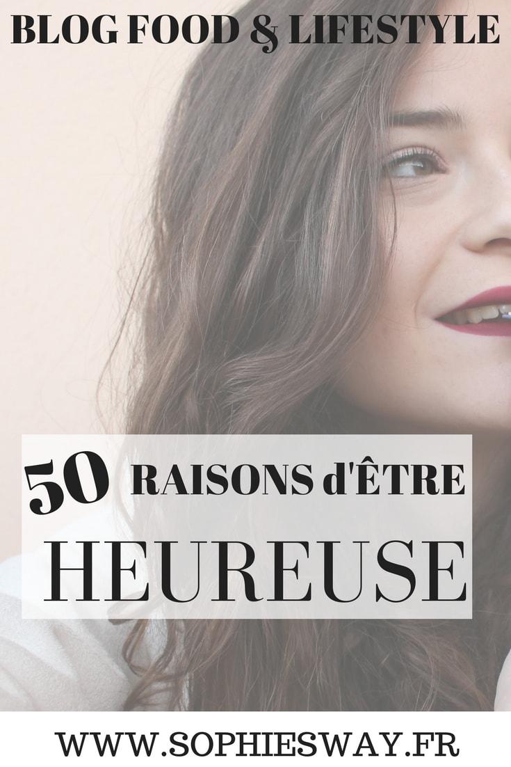 50 raisons que j'ai d'être heureuse !