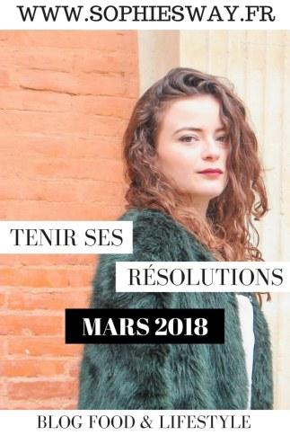 Tenir ses résolutions - mars 2018 - Sophie's Way- Blog food & lifestyle