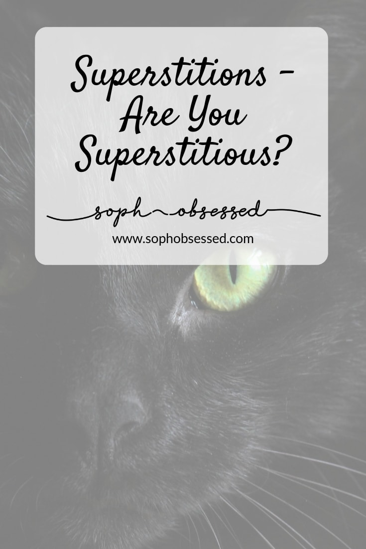 Would you describe yourself as superstitious? You either are someone that taboos superstitions or someone that believes in it, and I have to admit I'm guilty of being a little superstitious here and there!