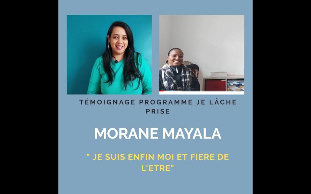 TÉMOIGNAGE DE MORANE PROGRAMME JE LACHE PRISE