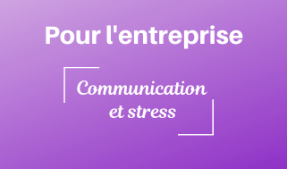Communication et Stress
