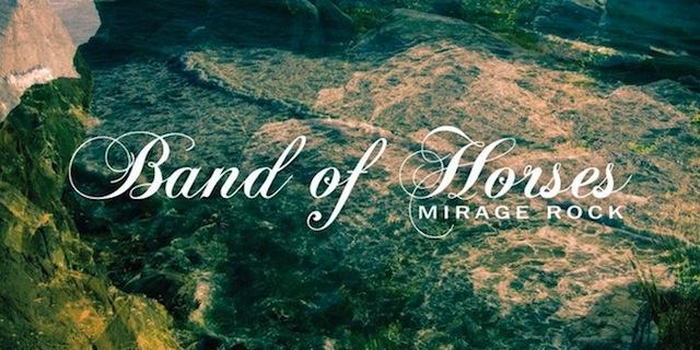 Band of Horses Mirage Rock