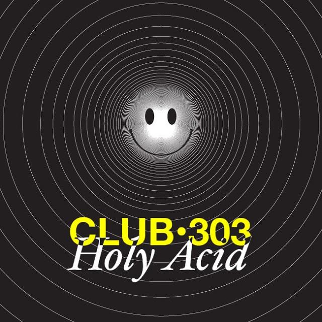 Club 303 presenta su nuevo Ep, Holy Acid
