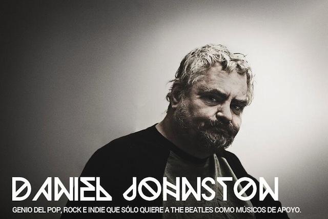 Por qué necesitas conocer a Daniel Johnston