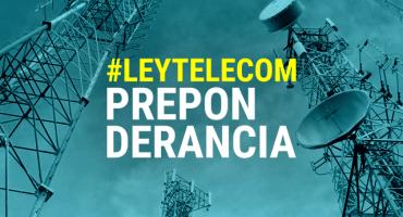 Guía para entender el nuevo dictamen de la #LeyTelecom y la preponderancia