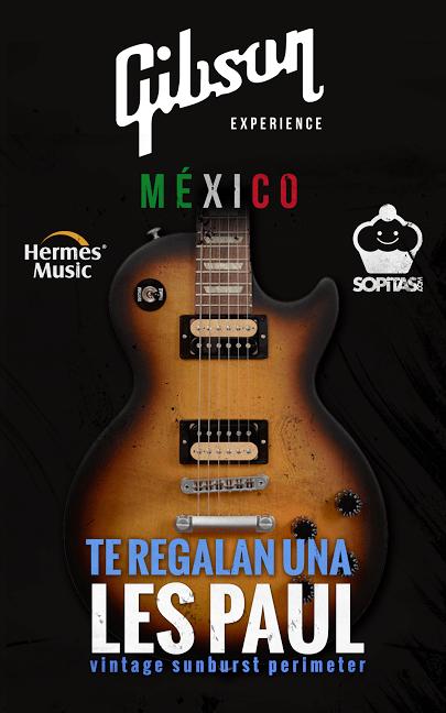 *ACTUALIZACIÓN* Gibson Experience México te regala una guitarra Gibson Les Paul