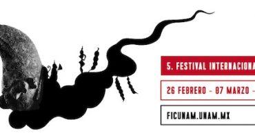 ¡Vamos todos al 5 Festival Internacional de Cine de la UNAM!