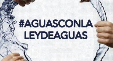 ¿Por qué salir hoy a las calles #AguasconlaLeydeAguas?