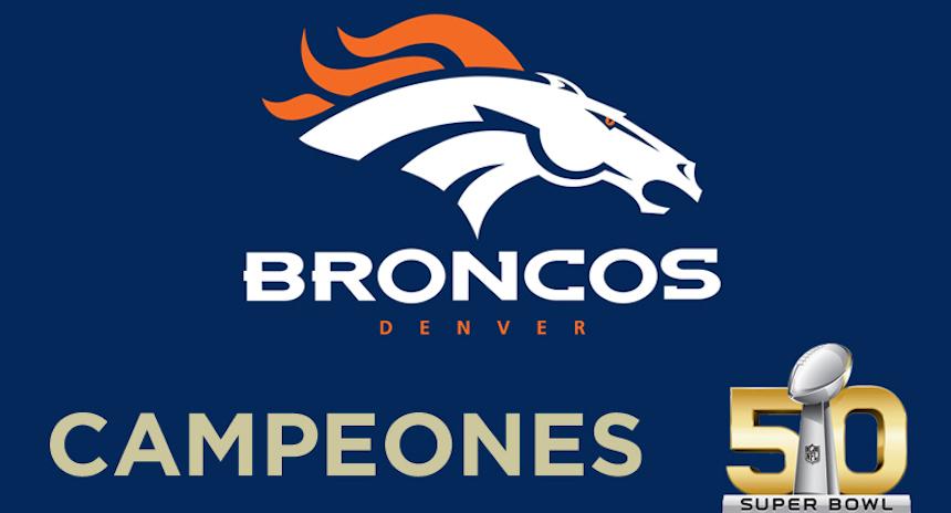 Los Denver Broncos son campeones del Super Bowl 50