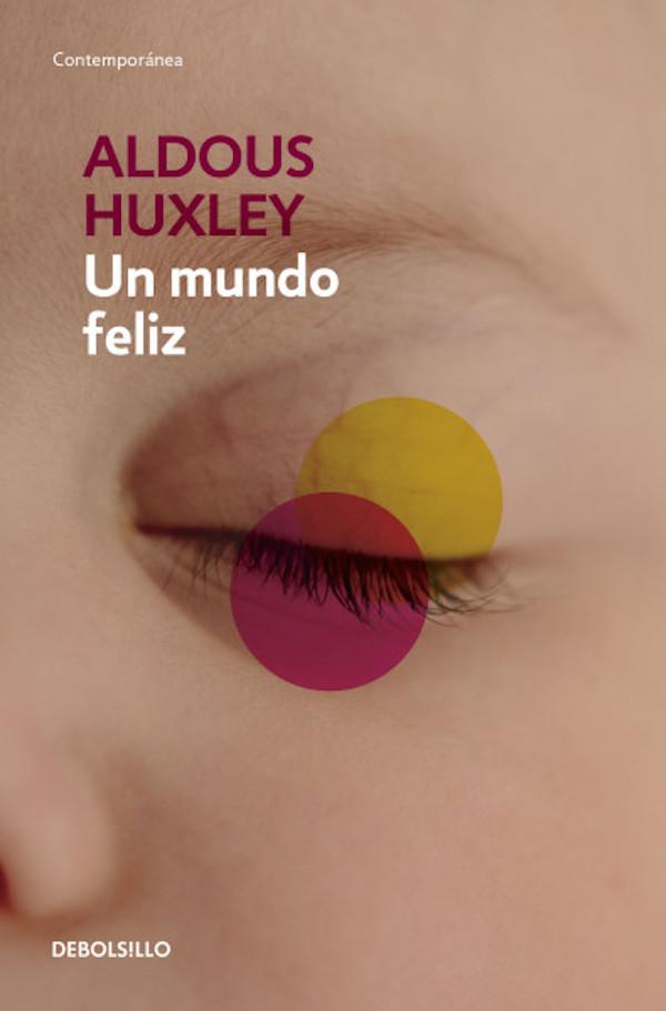 'Un Mundo Feliz' de Aldous Huxley, una historia que sigue