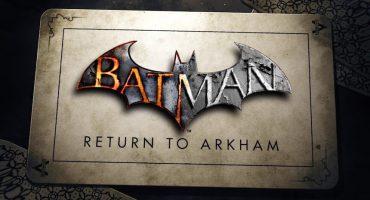 Batman: Return to Arkham ya tiene fecha de lanzamiento