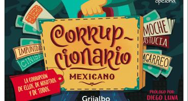 'Corrupcionario Mexicano': palabras y frases que todos sabemos... ¿y aplicamos?