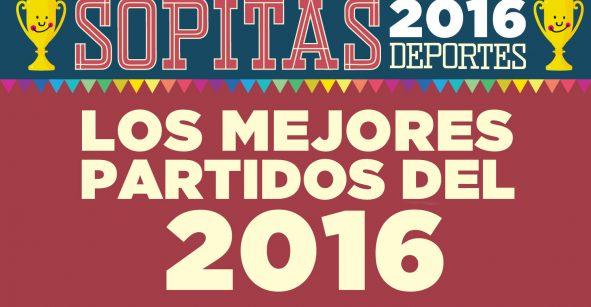 Imperdible: Los mejores partidos del 2016 que queremos volver a ver
