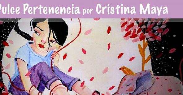 Dulce pertenencia, una exposición de Cristina Maya
