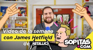 James Hetfield de Metallica es nuestro invitado en el Video de la Semana
