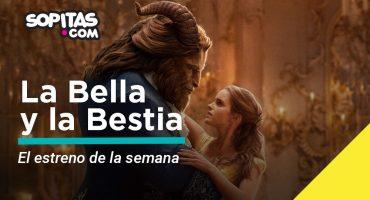 La Bella y la Bestia - Estreno de la Semana