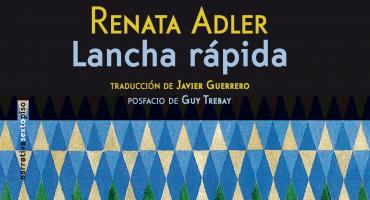 Mujeres escritoras #leámoslas: Lancha rápida de Renata Adler