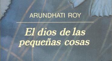 Crítica a la misoginia y la discriminación: veinte años de 'El dios de las pequeñas cosas' de Arundhati Roy