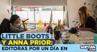 ¡Little Boots y Anna Prior se convierten en editoras de Sopitas.com por un día!