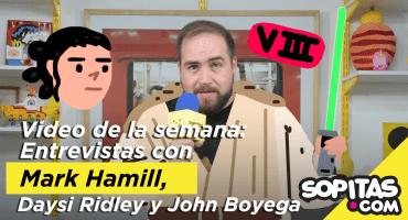 Video de la Semana - Entrevistas Mark Hamill, Daisy Ridley y John Boyega