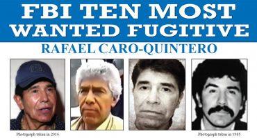 Rafael Caro Quintero es ingresado a la lista de los 10 fugitivos más buscados por el FBI