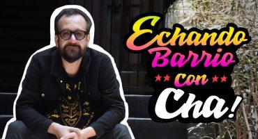 #EchandoBarrio: Cha! nos platicó sobre su gran amor por los tacos