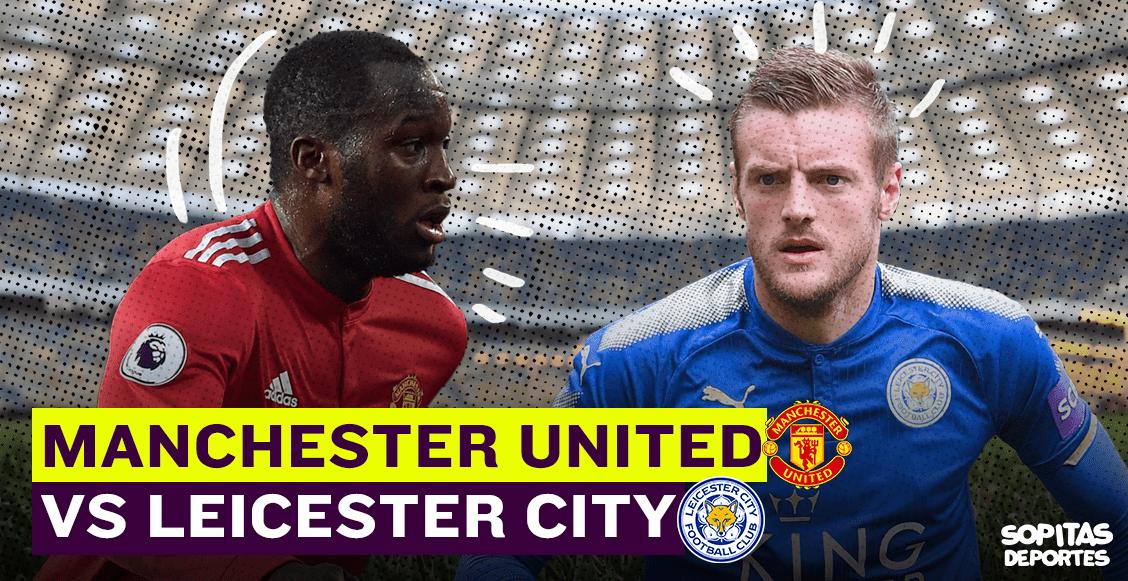 ¿Cómo, cuándo y dónde ver el Manchester United vs Leicester City?