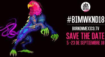 Born in México llega a su 4ª edición con lo mejor de la música electrónica, house y techno