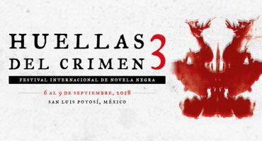 Huellas del Crimen 3: Tras la caza de la novela negra en San Luis Potosí