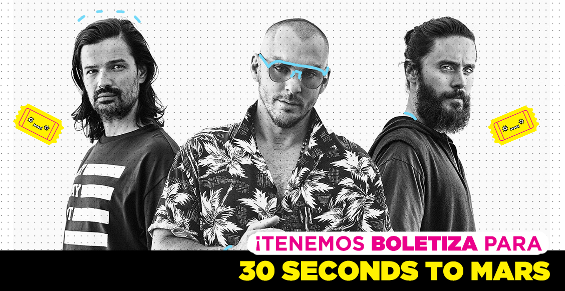 Pásele, pásele que: ¡tenemos boletos para 30 Seconds to Mars!