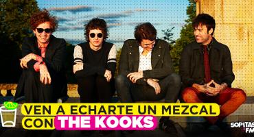 Ven a echarte un mezcalito con The Kooks... ¡Sopitas.com invita!
