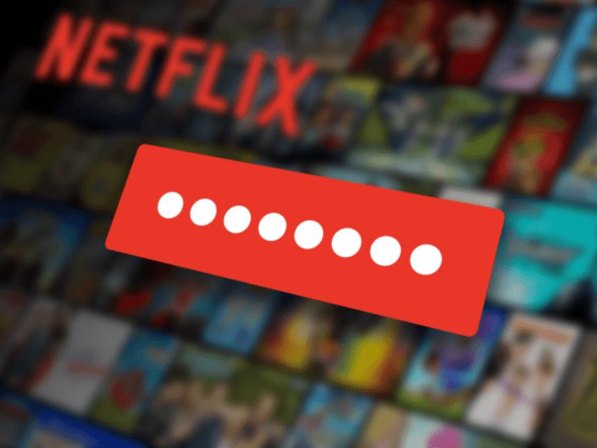 Ya no podremos compartir nuestras contraseñas de Netflix