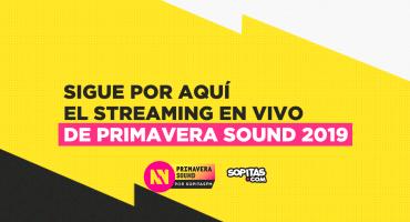 ¡Sigue la transmisión del tercer día del Primavera Sound 2019!