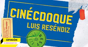 #LibrosEnSopitas: Prólogo y notas previas a 'Cinécdoque' de Luis Reséndiz