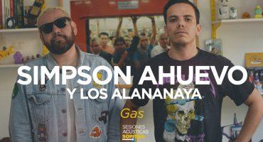 Sesiones Acústicas en Sopitas.com presentan: Simpson Ahuevo y Los Alananaya