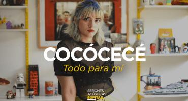 Sesiones Acústicas en Sopitas.com presentan: CocóCecé