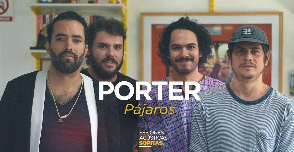 Sesiones Acústicas en Sopitas.com presentan: Porter