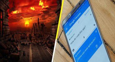 Ay ajá: Ahora resulta que Google Translate predice el fin del mundo y esta es la razón 
