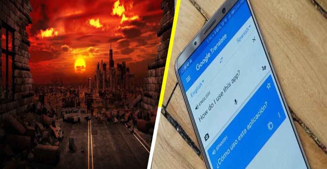 Ahora Google Translate predice el fin del mundo